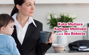 Kutipan motivasi kata mutiara ibu bekerja