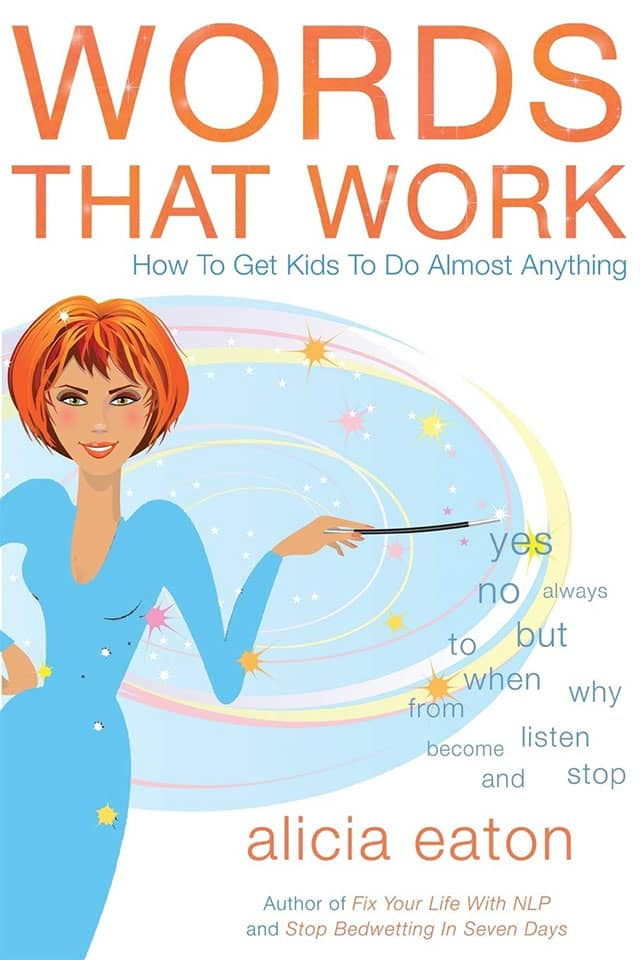 Buku Words That Work : How to Get Kids To Do Almost Anything, Alicia Eaton